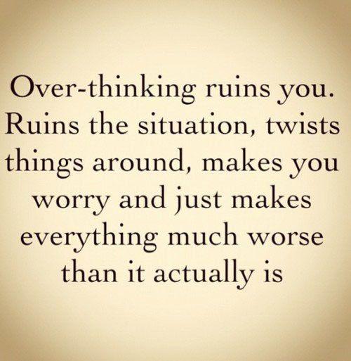 Hör auf zu viel denken!